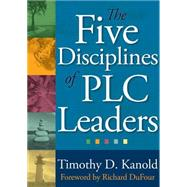 The Five Disciplines of PLC Leaders by Kanold, Timothy D.; Dufour, Richard, 9781935543428