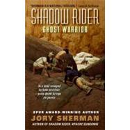 Shadow Rider: Ghost Warrior by Sherman, Jory, 9780061983429