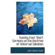 Twenty-four Short Sermons on the Doctrine of Universal Salvation by Dods, John Bovee, 9780554933429
