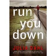 Run You Down A Novel by Dahl, Julia, 9781250043429
