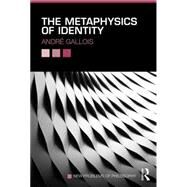 The Metaphysics of Identity by Gallois; AndrT, 9780415843430