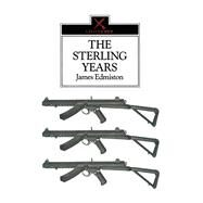 The Sterling Years: Small-Arms and the Men by Edmiston, James, 9780850523430