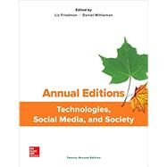 Annual Editions: Technologies, Social Media, and Society by Friedman, Elizabeth; Mittleman, Daniel, 9781259873430