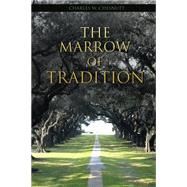 The Marrow of Tradition by Charles Chesnutt, 9781511773430
