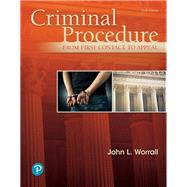 Criminal Procedure From First Contact to Appeal by Worrall, John L., 9780134813431