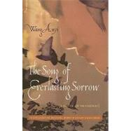 The Song of Everlasting Sorrow by Anyi, Wang, 9780231143431