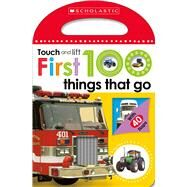 First 100 Things That Go (Scholastic Early Learners: Touch and Lift) by Unknown, 9780545903431