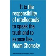 The Responsibility of Intellectuals by Chomsky, Noam, 9781620973431