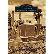 Galveston's Broadway Cemeteries by Maca, Kathleen Shanahan, 9781467133432