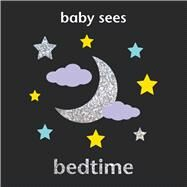 Baby Sees Bedtime by Hewett, Angela, 9781909763432