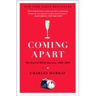 Coming Apart by MURRAY, CHARLES, 9780307453433