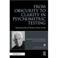From Obscurity to Clarity in Psychometric Testing: Selected works of Professor Peter Saville by Saville; Peter, 9781138823433