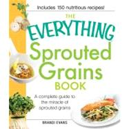 The Everything Sprouted Grains Book by Evans, Brandi, 9781440533433