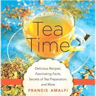 Tea Time by Amalfi, Francis; Watson, Elizabeth, 9781634503433