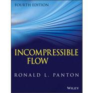 Incompressible Flow by Panton, Ronald L., 9781118013434