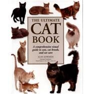 The Ultimate Cat Book: A Comprehensive Visual Guide to Cats, Cat Breeds and Cat Care by Edwards, Alan, 9781780193434