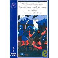 Cuentos de la mitologia Griega / Stories of the Greek Mythology: IV. En Troya / IV. In Troy by Aguirre, Mercedes; Lopez, Siro, 9788479603434