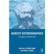 Marxist Historiographies: A Global Perspective by Wang; Q. Edward, 9780415723435