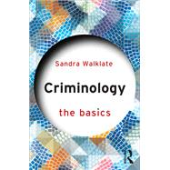 Criminology: The Basics by Walklate; Sandra, 9781138803435
