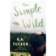 The Simple Wild by Tucker, K. A., 9781501133435