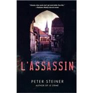 L'Assassin A Thriller by Steiner, Peter, 9780312373436