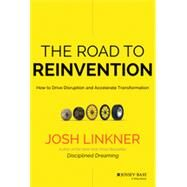 The Road to Reinvention How to Disrupt Your Organization Before the Competition Does by Linkner, Josh, 9780470923436