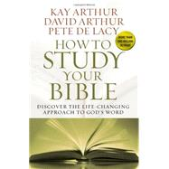 How to Study Your Bible by Arthur, Kay; Arthur, David; De Lacy, Pete, 9780736953436
