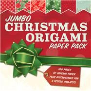 Jumbo Christmas Origami Paper Pack 285 Sheets of Origami Paper Plus Instructions for 3 Festive Projects by Unknown, 9781454913436