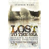 Lost to the Sea by Wade, Stephen, 9781473893436