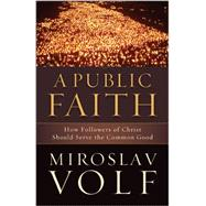 A Public Faith by Volf, Miroslav, 9781587433436