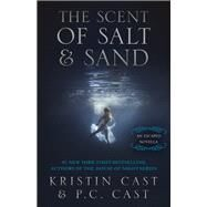 The Scent of Salt & Sand by Cast, Kristin; Cast, P. C., 9781682303436