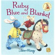 Ruby, Blue and Blanket by Hissey, Jane, 9781908973436