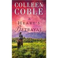 A Heart's Betrayal by Coble, Colleen, 9780529103437