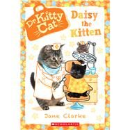 Daisy the Kitten (Dr. KittyCat #3) by Clarke, Jane, 9780545873437