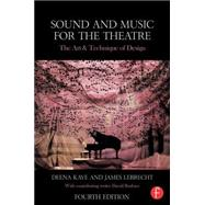Sound and Music for the Theatre: The Art & Technique of Design by Kaye; Deena, 9781138023437