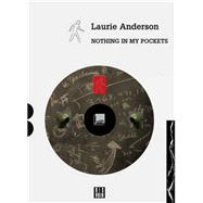 Laurie Anderson: Nothing in My Pockets by Anderson, Laurie, 9782914563437