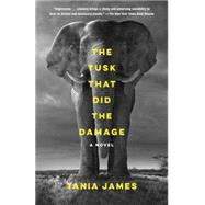 The Tusk That Did the Damage by James, Tania, 9780804173438