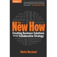 The New How: Building Business Solutions Through Collaborative Strategy by Merchant, Nilofer, 9781491903438