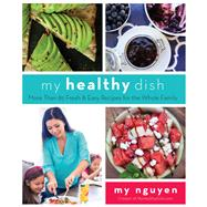My Healthy Dish by Nguyen, My, 9781510703438