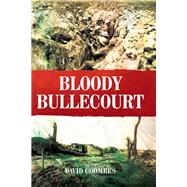 Bloody Bullecourt by Coombes, David, 9781526713438