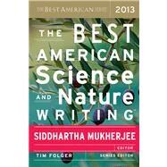 The Best American Science and Nature Writing 2013 by Mukherjee, Siddhartha; Folger, Tom, 9780544003439