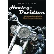 Harley-Davidson A History of the World's Most Famous Motorcycle by Siegal, Margie, 9780747813439