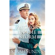 Anchor in the Storm by Sundin, Sarah, 9780800723439