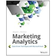 Marketing Analytics: Data-driven Techniques With Microsoft Excel by Winston, Wayne L., 9781118373439