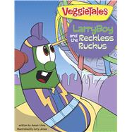 LarryBoy and the Reckless Ruckus by Unknown, 9781433643439