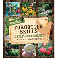 More Forgotten Skills of Self-sufficiency by Warnock, Caleb, 9781462113439
