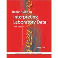 Basic Skills in Interpreting Laboratory Data by Lee, Mary; Adams, Val (CON); Altman, Brian (CON); Beitelshees, Amber L. (CON); Blackorbay, Brady (CON), 9781585283439