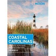 Moon Coastal Carolinas Outer Banks, Myrtle Beach, Charleston & Hilton Head by Morekis, Jim, 9781612383439