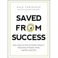Saved from Success by Partridge, Dale, 9780718093440
