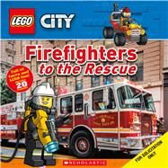 Firefighters to the Rescue (LEGO City Nonfiction) A LEGO Adventure in the Real World by Arlon, Penelope, 9781338283440